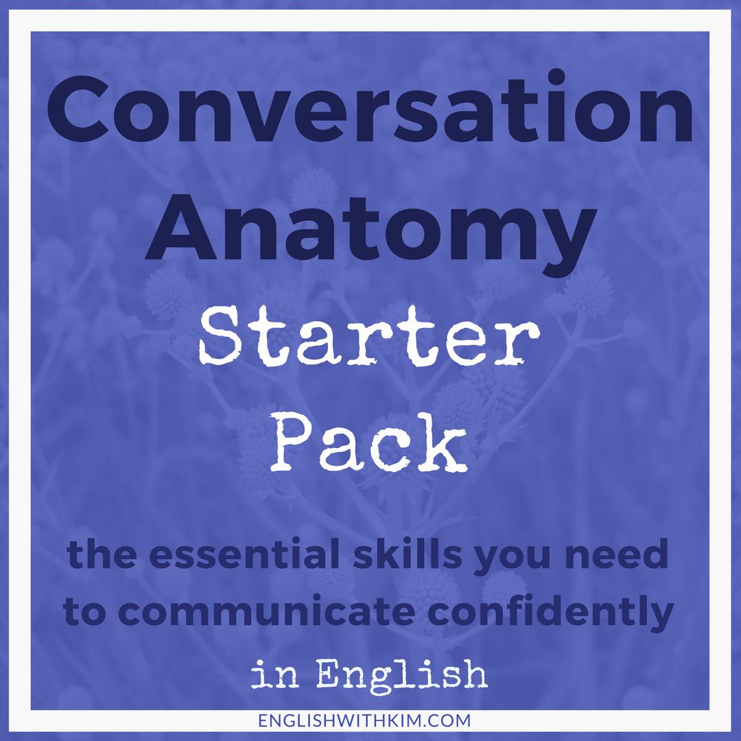 Conversation Anatomy Starter Pack
