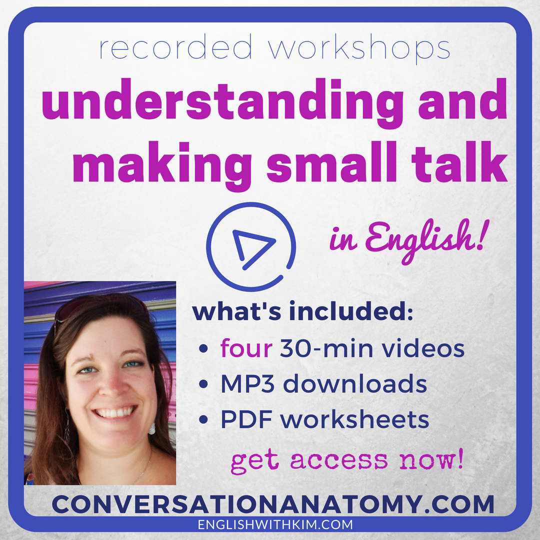 Recorded Workshops - Understanding and Making Small Talk in English