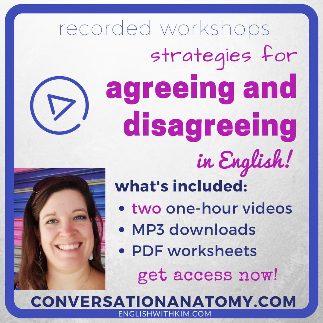 Recorded Workshops - Strategies for Agreeing and Disagreeing in English