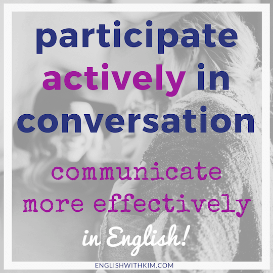 Participate Actively in Conversations - Communicate More Effectively in English Smaller
